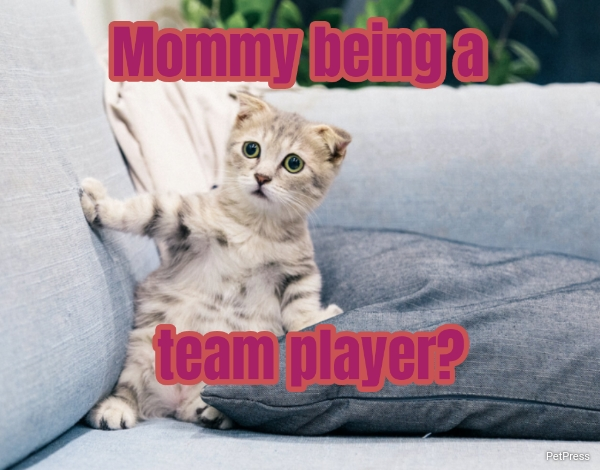 Mommy being a... team player?